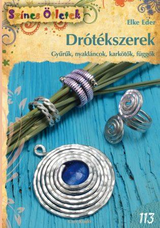 Drótékszerek  (gyűrűk, nyakláncok, karkötők, függők)