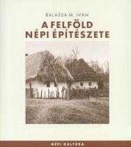 A Felföld népi építészete - Népi kultúra 10.
