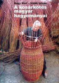 A kosárkötés magyar hagyományai