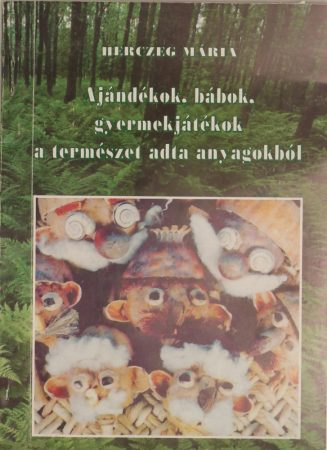 Ajándékok,bábok,gyermekjátékok a természet adta anyagokból