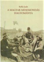 A magyar mesemondás hagyománya - Útmutató mesemondók, pedagógusok és minden népmese kedvelő részére