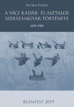 A váci Kádár- és Asztalos Szerszámgyár története -1878-1980