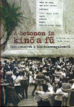 A betonon is kinő a fű / Tanulmányok a táncházmozgalomról