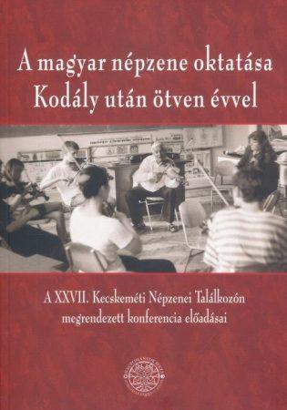 A magyar népzene oktatása Kodály után ötven évvel
