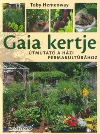 Gaia kertje - Útmutató a házi permakultúrához