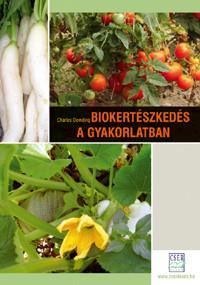 Biokertészkedés a gyakorlatban