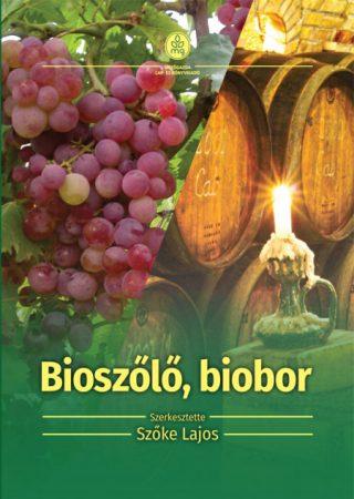 Bioszőlő, biobor-Ökológiai szőlőtermesztés és borászat
