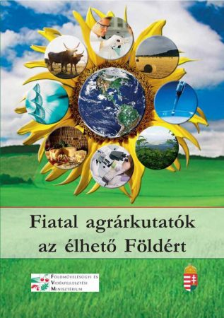 Fiatal agrárkutatók az élhető Földért