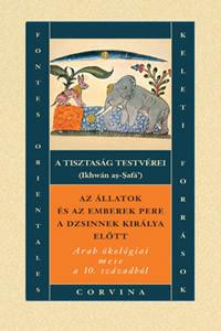 A tisztaság testvérei / Arab ökológiai mese a 10.századból